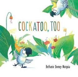 Cockatoo, Too by Bethany Deenie Murguia