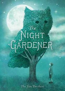 The Night Gardener by The Fan Brothers
