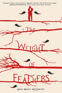 The Weight of Feathers by Anne-Marie McLemore