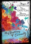 The Anatomy of Curiosity by Maggie Stiefvater, Tessa Gratton, Brenna Yovanoff