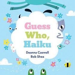 Guess Who, Haiku by Deanna Caswell and Bob Shea