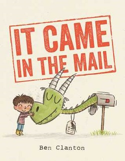It Came in the Mail by Ben Clanton