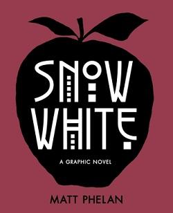 Snow White: A Graphic Novel by Matt Phelan