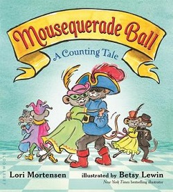 Mousequerade Ball by Lori Mortensen and Betsy Lewin