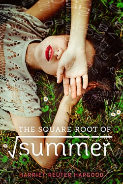The Square Root of Summer by Harriet Reuter Hapgood