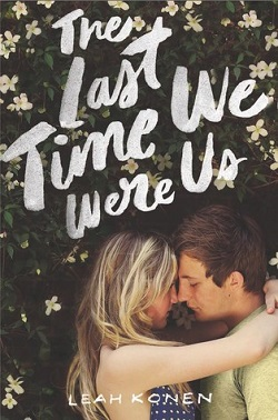 The Last Time We Were Us by Leah Konen