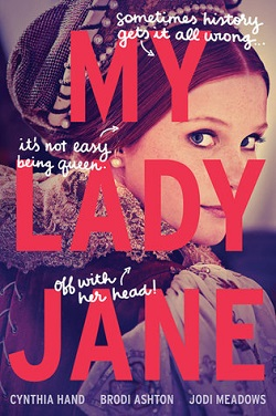 My Lady Jane by Cynthia Hand, Brodi Ashton, Jodi Meadows