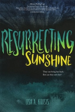Resurrecting Sunshine by Lisa A. Koosis