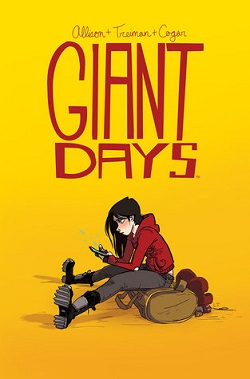 Giant Days, Volume 1 by John Allison, Lissa Tremain, and Whitney Cogar