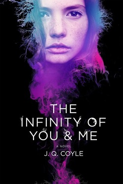 The Infinity of You & Me by J. Q. Coyle