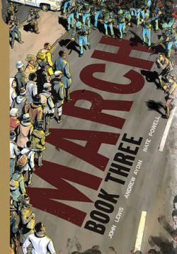 March: Book Three by John Lewis, Andrew Aydin, illustrated by Nate Powell