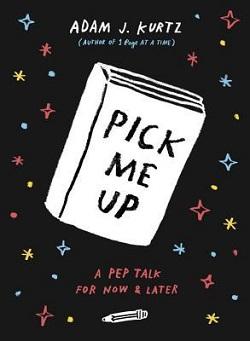 Pick Me Up by Adam J. Kurtz