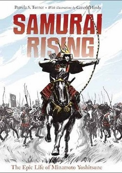 Samurai Rising by Pamela S. Turner, illustrated by Gareth Hinds