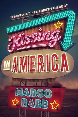 Kissing in America by Margo Rabb