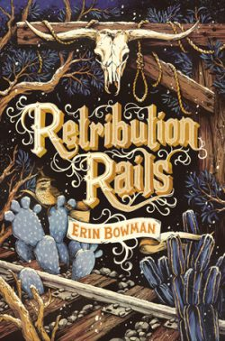 cover art for Retribution Rails by Erin Bowman