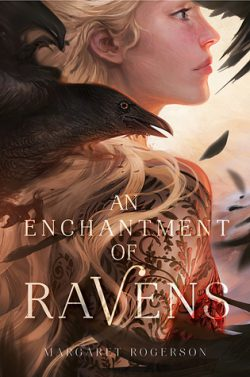 cover art for An Enchantment of Ravens by Margaret Rogerson