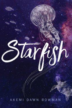 cover art for Starfish by Akemi Dawn Bowman