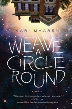 cover art for Weave a Circle Round by Kari Maaren