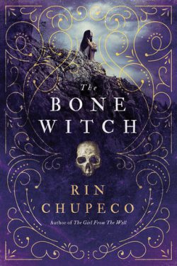 cover art for The Bone Witch by Rin Chupeco