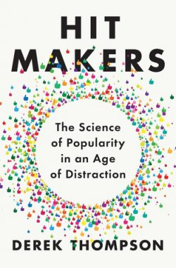 cover art for Hit Makers: The Science of Popularity in the Age of Distraction by Derek Thompson