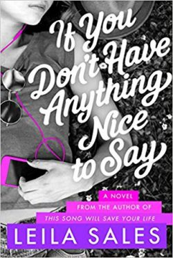 cover art for If You Don't Have Anything Nice to Say by Leila Sales