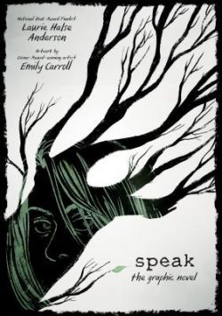 cover art for Speak: The Graphic Novel by Laurie Halse Anderson, illustrated by Emily Carroll
