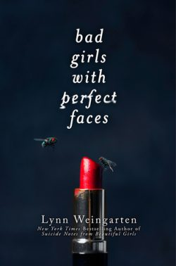cover art for Bad Girls With Perfect Faces by Lynn Weingarten