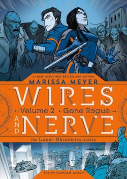cover art for Wires and Nerve Volume 2: Gone Rogue by Marissa Meyer and Stephen Gilpin