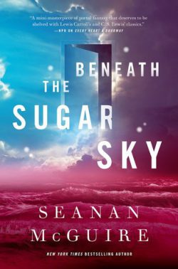 cover art for Beneath the Sugar Sky by Seanan McGuire