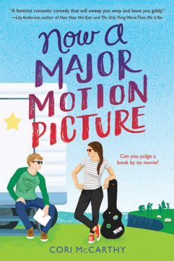 cover art for Now a Major Motion Picture by Cori McCarthy