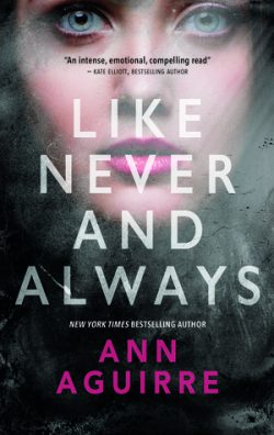 cover art for Like Never and Always by Ann Aguirre