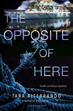 cover art for The Opposite of Here by Tara Altebrando