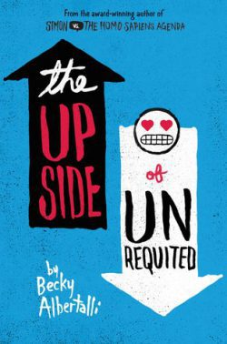 cover art for The Upside of Unrequited by Becky Albertalli
