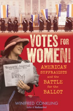 cover art for Votes for Women! American Suffragists and the Battle for the Ballot by Winifred Conkling
