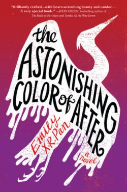 cover art for The Astonishing Color of After by Emily X.R. Pan