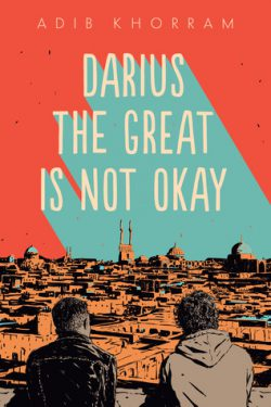 cover art for Darius the Great is Not Okay by Adib Khorram