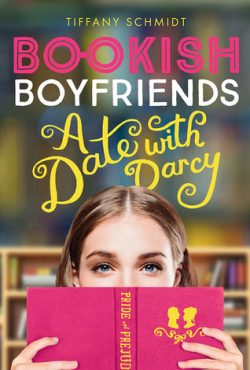 cover art for Bookish Boyfriends: A Date With Darcy by Tiffany Schmidt