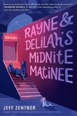 cover art for Rayne and Delilah's Midnite Matinee by Jeff Zentner