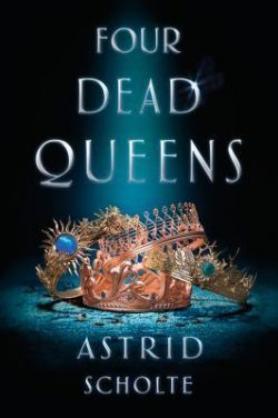 cover art for Four Dead Queens by Astrid Scholte