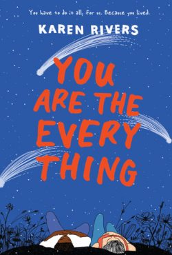 cover art for You Are the Everything by Karen Rivers