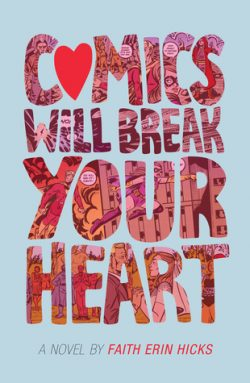 cover art for Comics Will Break Your Heart by Faith Erin Hicks