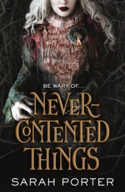 cover art for Never-Contented Things by Sarah Porter