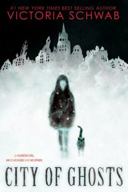 cover art for City of Ghosts by Victoria Schwab
