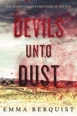 Devils Unto Dust by Emma Berquist
