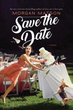 cover art for Save the Date by Morgan Matson
