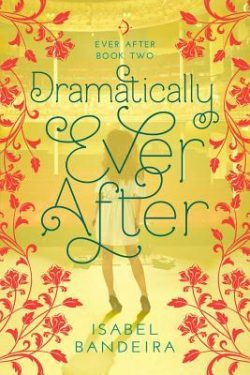 cover art for Dramatically Ever After by Isabel Bandeira