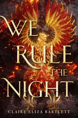 cover art for We Rule the Night by Claire Eliza Bartlett