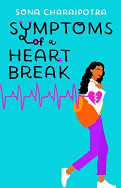 cover art for Symptoms of a Heartbreak by Sona Charaipotra