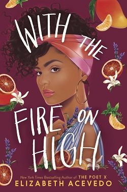cover art for With the Fire on High by Elizabeth Acevedo