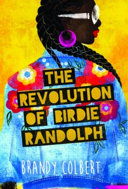 cover art for The Revolution of Birdie Randolph by Brandy Colbert